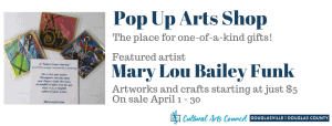 April Pop Up Arts Shop @ Cultural Arts Council Douglasville/Douglas County