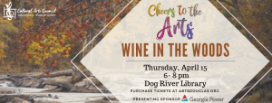 Cheers to the Arts Wine in the Woods @ Dog River Library