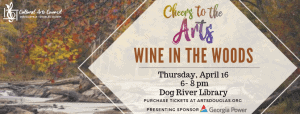 """Cheers to the Arts """"Wine in the Woods"""" @ Dog River Library"""