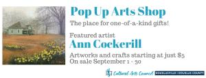 September Pop Up Arts Shop featuring Ann Cockerill @ Cultural Arts Council Douglasville/Douglas County